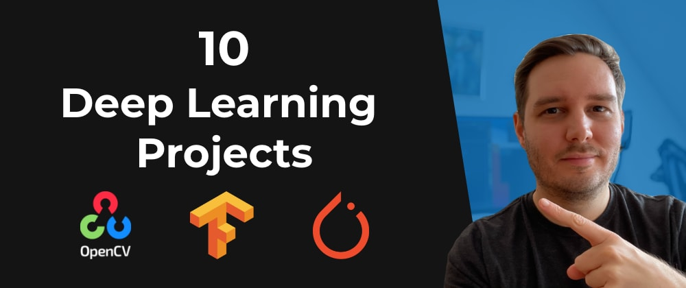Cover image for 10 Deep Learning Projects (Beginner & Advanced)