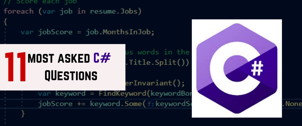 Cover image for 11 Most Asked C# Questions