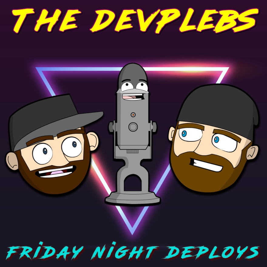 Friday Night Deploys Podcast by The Devplebs