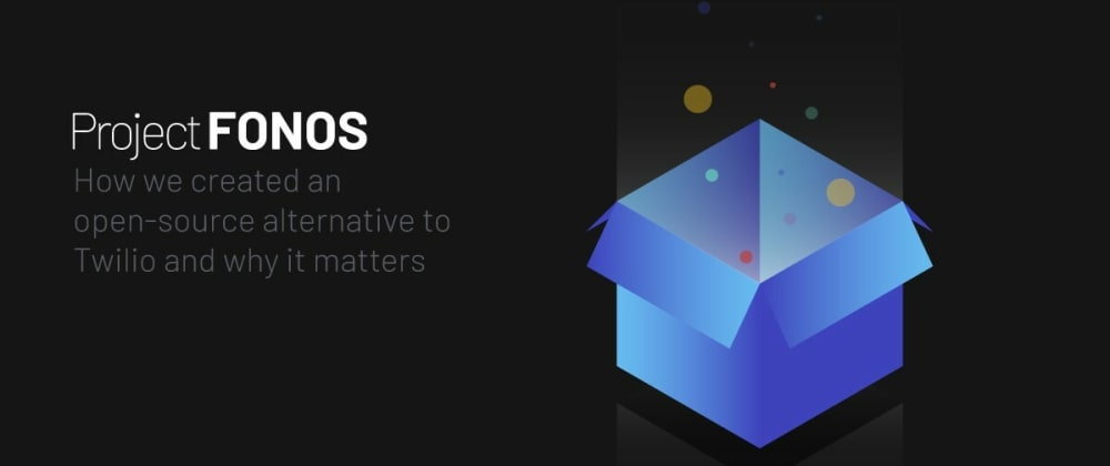 Cover image for How we created an open-source alternative to Twilio and why it matters