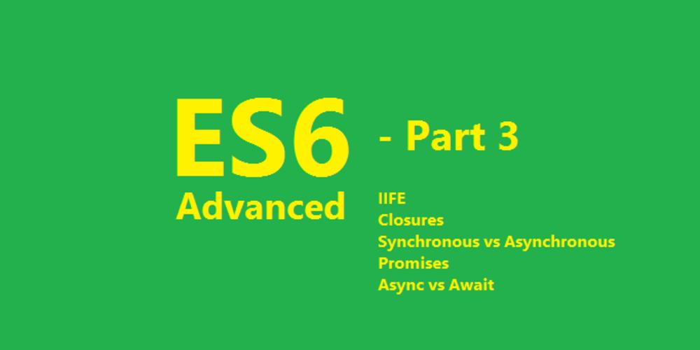 Do you know ES6 - Part 3 - Advanced