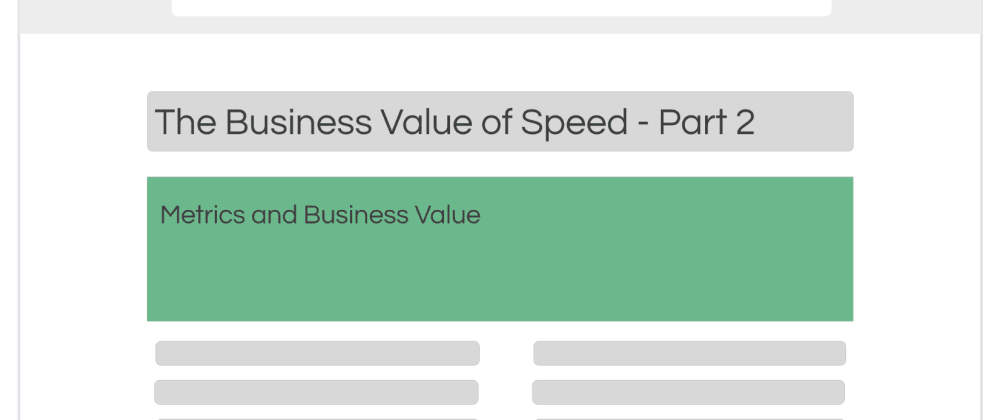 Cover image for The Business 💰 Value of Speed 🏎 - A How-To Guide - Part 2: Metrics and mapping of Business Values
