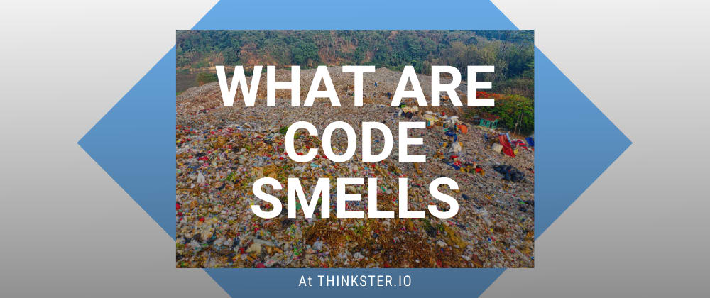 Cover image for What Are Code Smells?