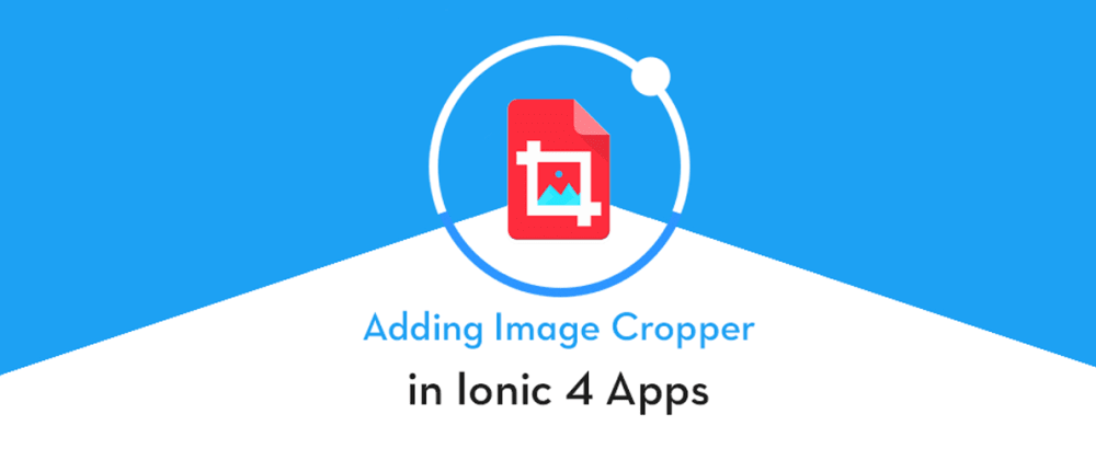 Cover image for How to add Image Cropper in ionic 4 app