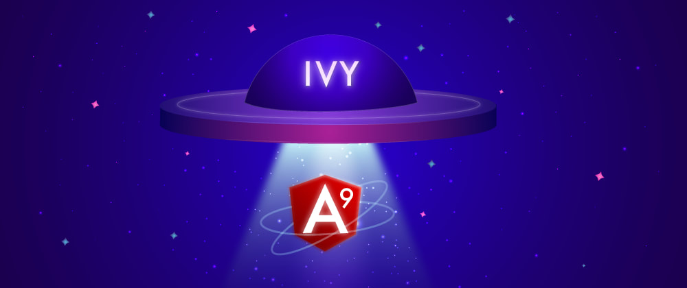 Cover image for Ivy: The Game Changer in Angular 9