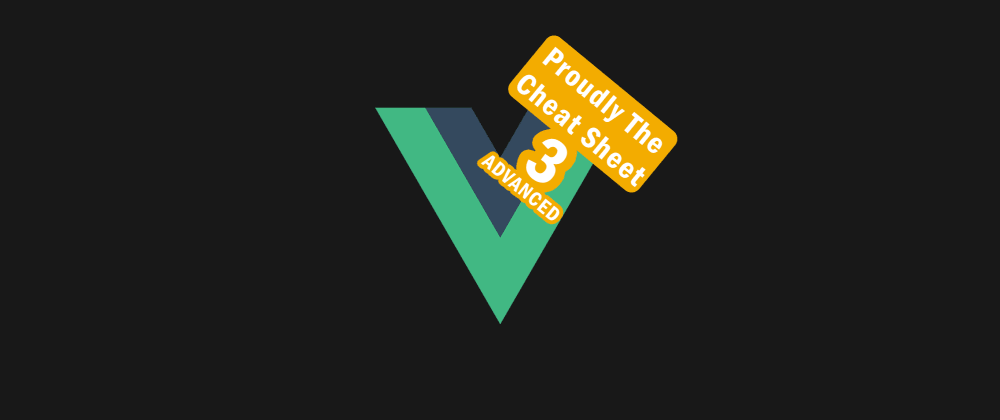 Cover image for Vue cheat sheet 3 (advanced)