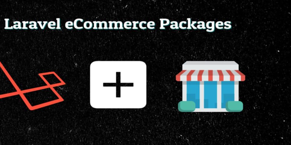 Top 3 Best Laravel eCommerce Packages - DEV Community 👩 💻👨 💻