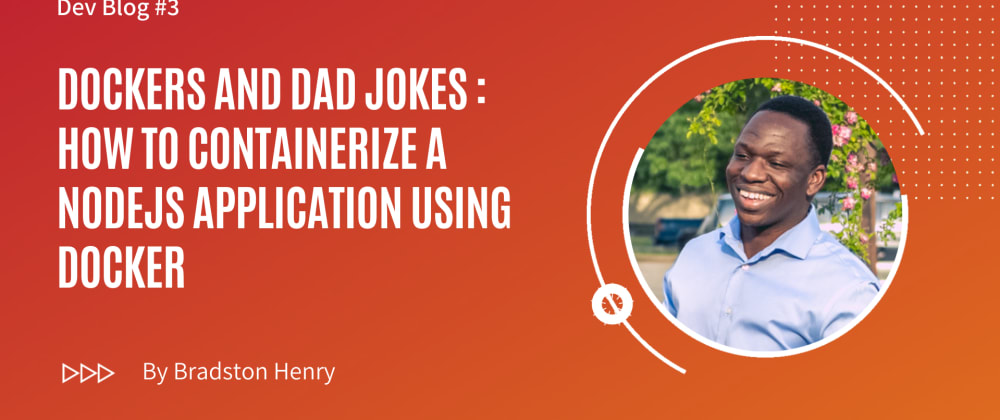 Cover image for Dockers and Dad Jokes: How to  Containerize a NodeJS Application Using Docker