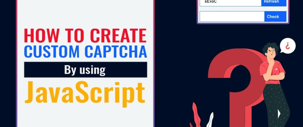 Cover image for How to create a custom captcha