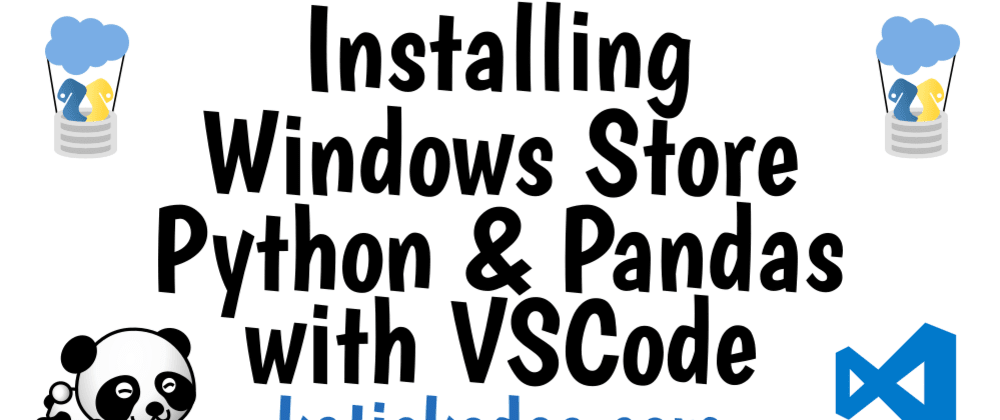 Cover image for Setting up Windows Store Python with Pandas in VSCode