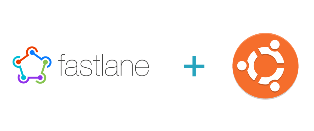 Cover image for Fastlane Setup in Ubuntu