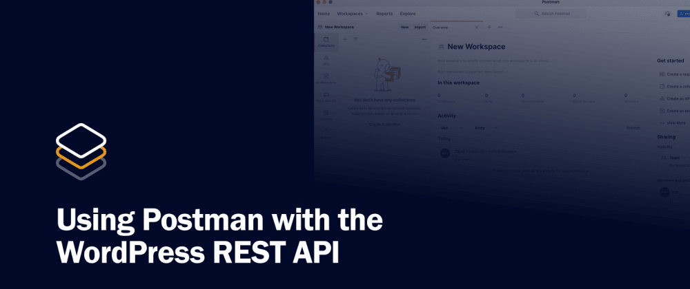 Cover image for Using Postman with the WordPress REST API