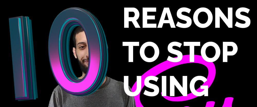 Cover image for 10 reasons why you should stop writing CSS