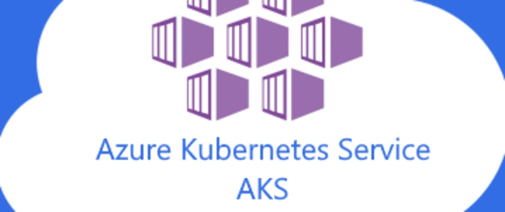 Cover image for Deploying An Asp.Net Core WebApi and MySql DataBase Container to Azure Kubernetes Service