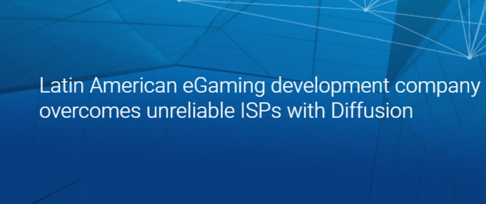 Cover image for Latin American eGaming development company overcomes unreliable ISPs with Diffusion