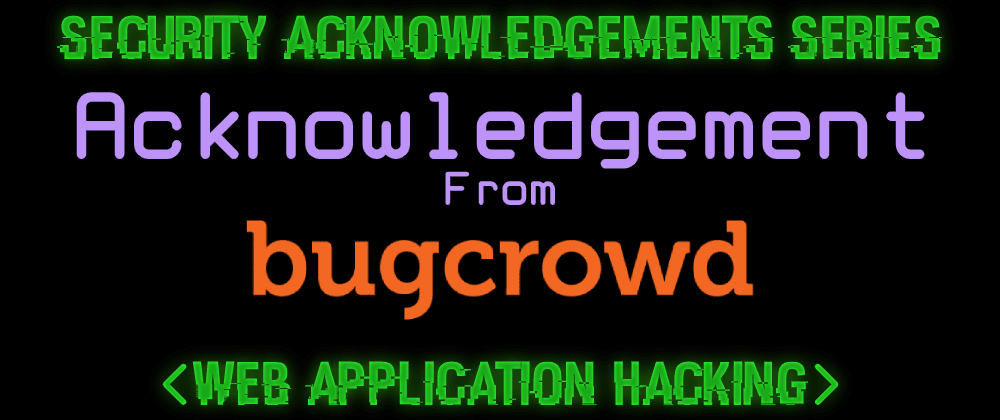 Cover image for Acknowledgement From BugCrowd
