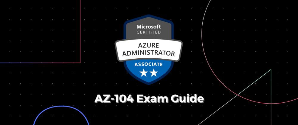 Cover image for AZ-104 Study Guide: Azure Administrator