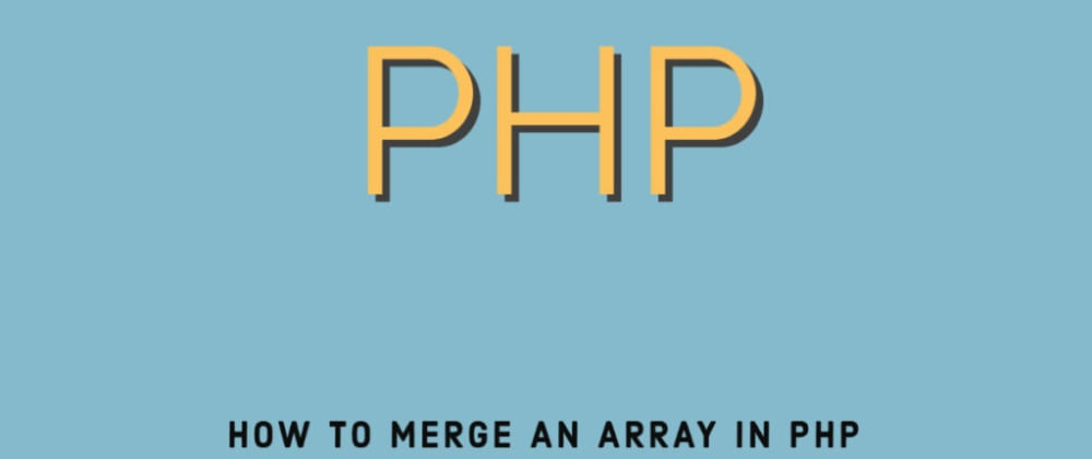 Cover image for How to merge an array in PHP?