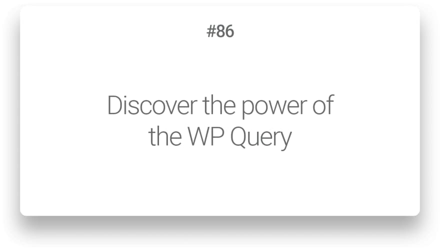 Discover the power of the WP Query
