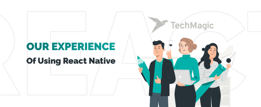 TechMagic Experience of Using React Native