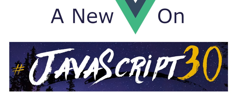 Cover image for A New Vue On JavaScript30 - Getting Started