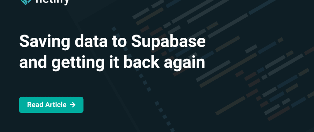 Cover image for Saving data to Supabase and getting it back again