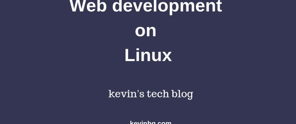 Cover image for Why it's absolutely better doing web development on Linux