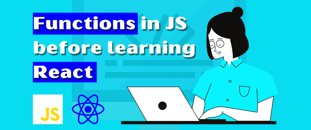 Cover image for Functions in JS before learning React