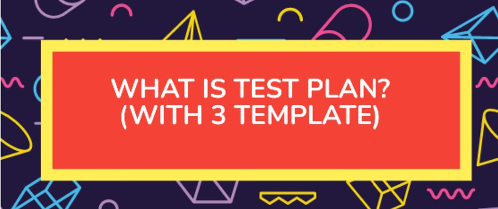 Cover image for Test Plan : Is It Mandatory to Create Test Plan?