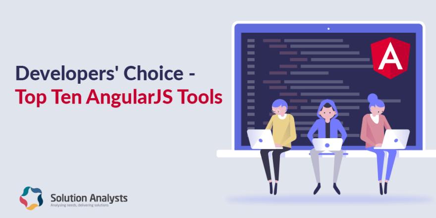 How AngularJS Development Benefits from Advanced AngularJS Tools