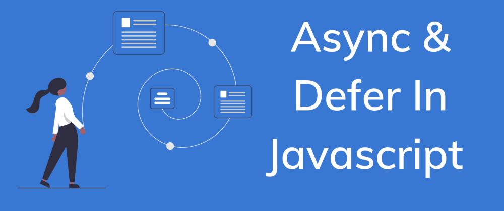 Cover image for Async Vs Defer In Javascript