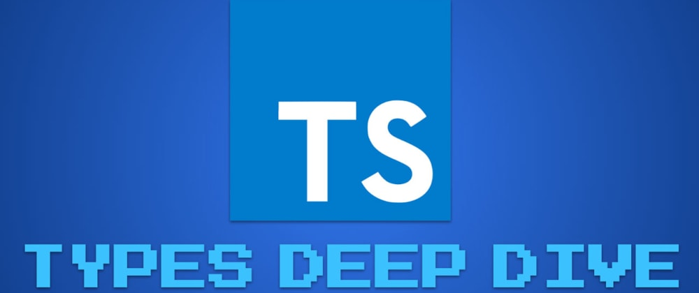 Cover image for TypeScript Types Deep Dive - The Talk
