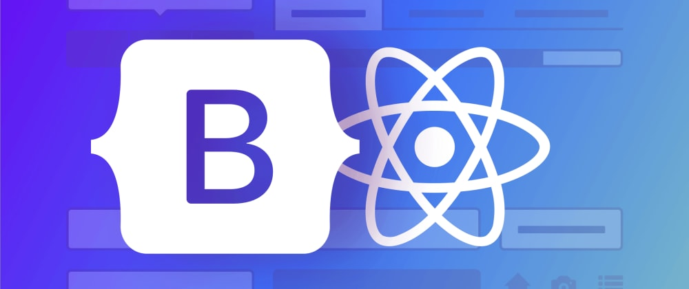 Cover image for Integrate Bootstrap in your React Projects with these 2 libraries