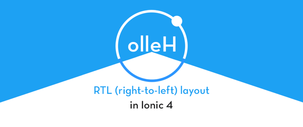 Cover image for How to use RTL (right-to-left) in Ionic4
