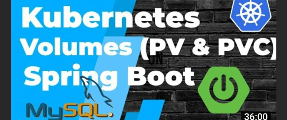 Cover image for Kubernetes Persistent Volumes Explained with Spring Boot & MySQL