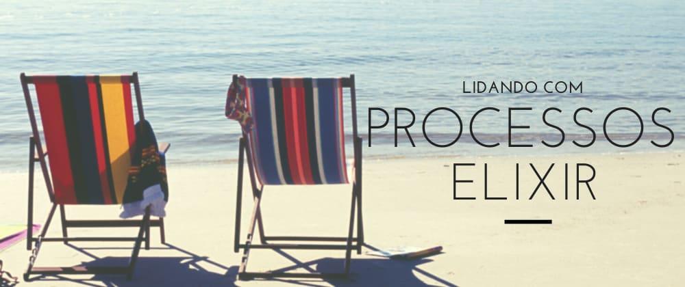 Cover image for Processos em Elixir