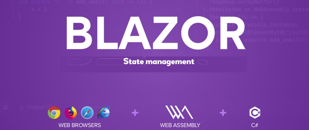 Cover image for Simple state management in Blazor using dependency injection.