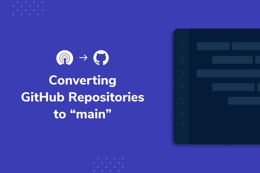 "Converting GitHub Repositories to ""main"""