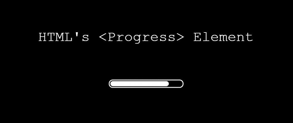 Cover image for TIL - HTML Progress Bar