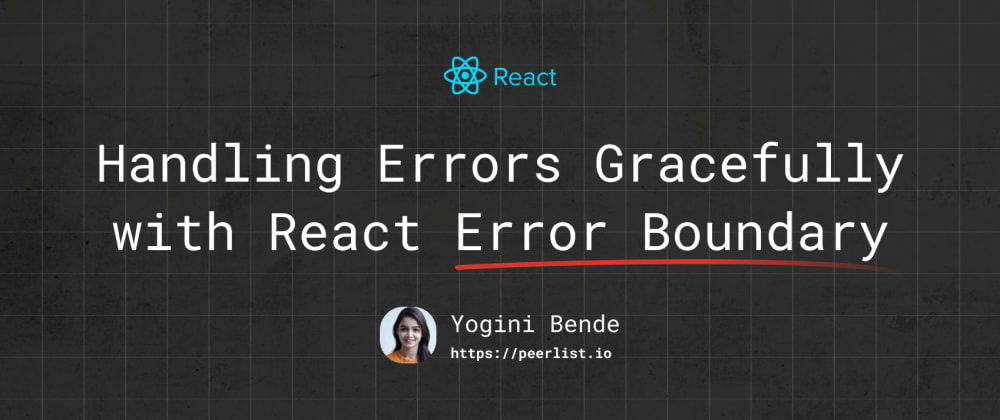 Cover image for Handle errors gracefully with React Error Boundary
