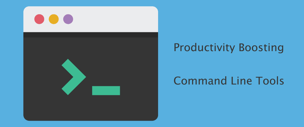 Cover image for Awesome Command-Line tools to boost your productivity