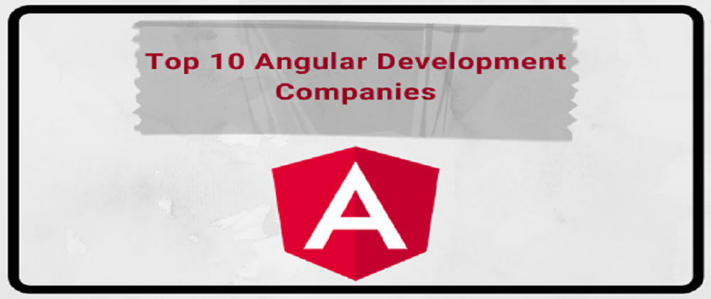 Cover image for Top 10 Angular Development Companies.