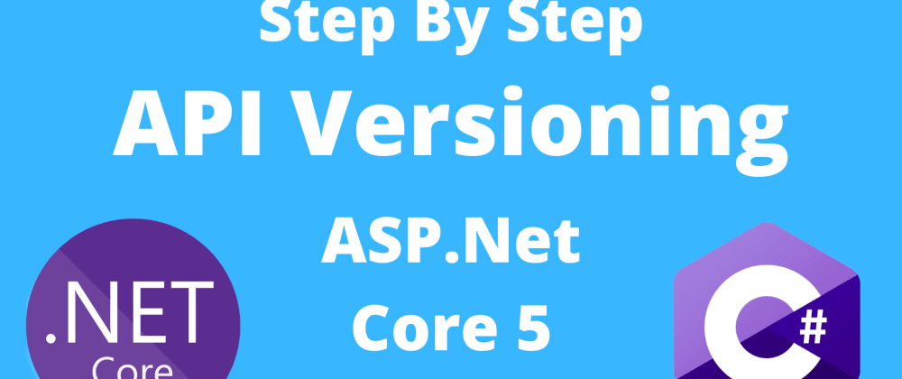 Cover image for Asp.Net Core 5 - API Versioning