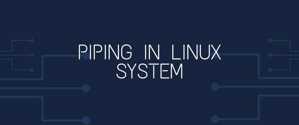Cover image for Piping in Linux System