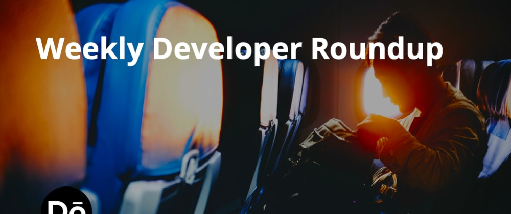 Cover image for Weekly Developer Roundup #19 - Sun Oct 25 2020