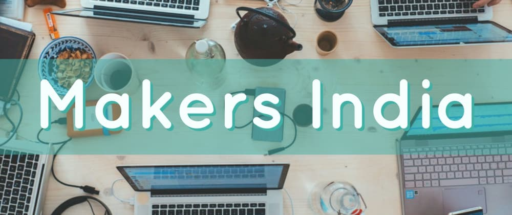 Cover image for Let's Start a Facebook group for Indian Makers to hangout , discuss , share ideas and innovate.