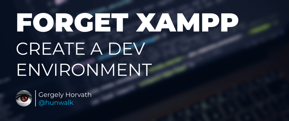 Cover image for Forget XAMPP! Create a dev environment | Part 1 | Install PHP