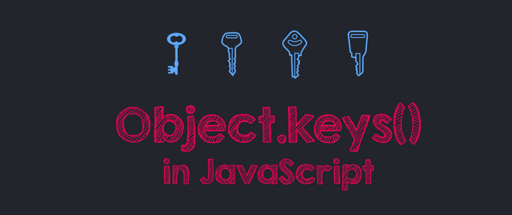 Cover image for Object.keys() in JavaScript