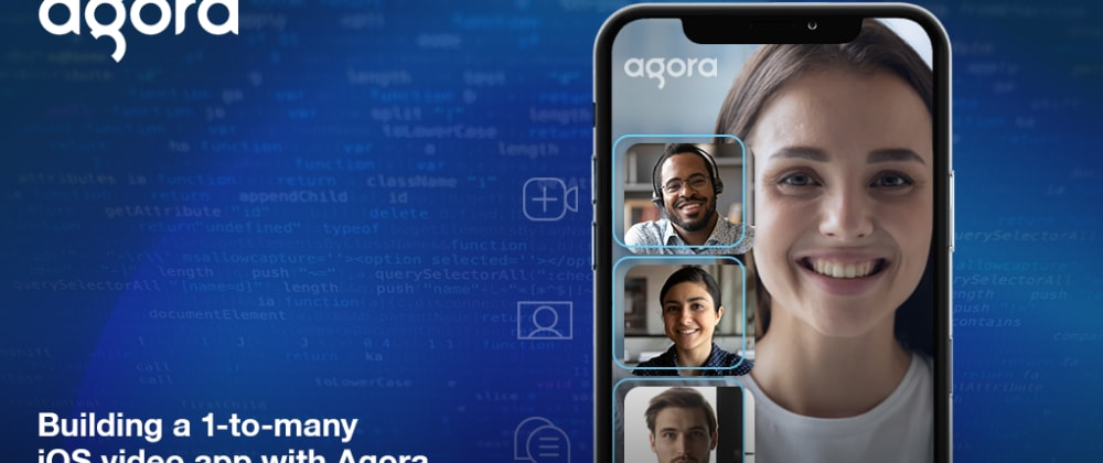Cover image for Building a 1-to-many iOS video app with Agora4.x SDK Preview