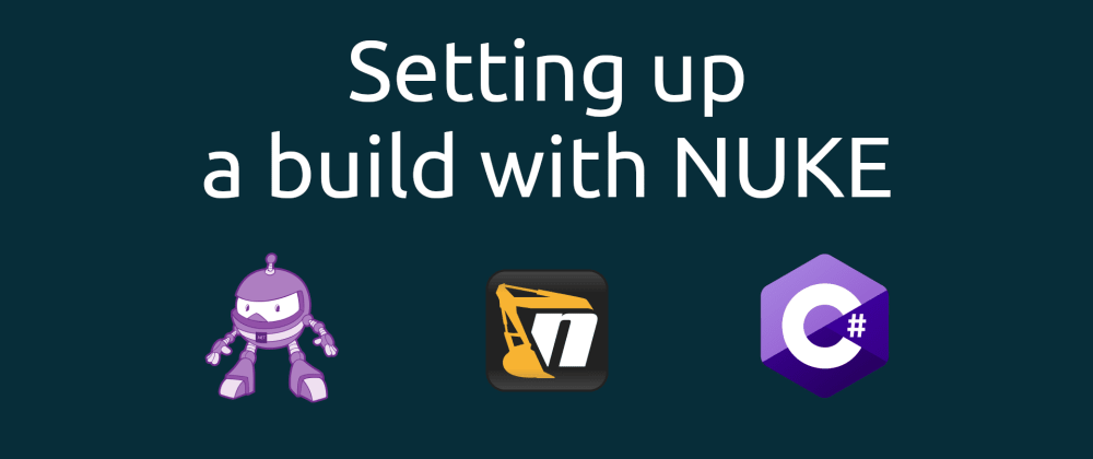 Cover image for Setting up a build with NUKE